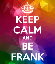 Try to be frank – a Poem!